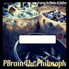 Pbrain The Philosoph - Trying To Make A Dollar