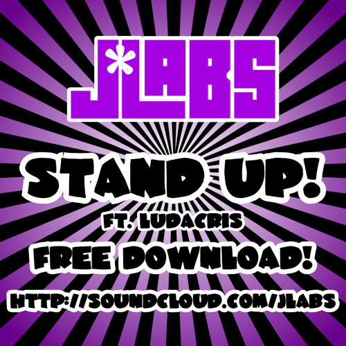 J*Labs - Stand Up! {FREE DOWNLOAD UNLOCKED}