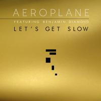 Aeroplane Let's Get Slow (Ft. Benjamin Diamond) Artwork