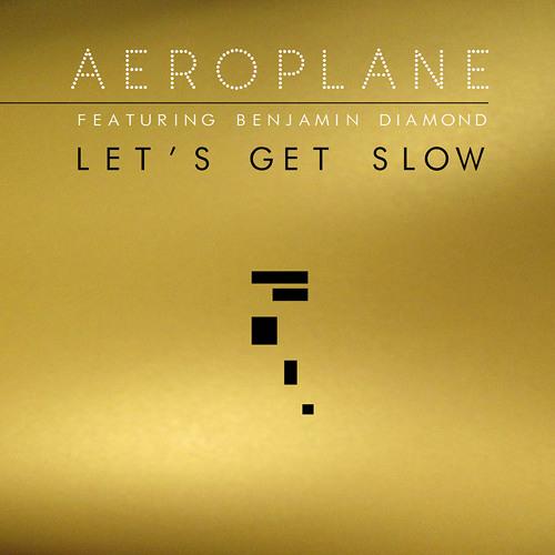 Let's Get Slow Feat. Benjamin Diamond