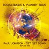 Paul Johnson - Get Get Down (BOOSTEDKIDS & Monkey Bros Remake 2015)