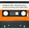 Stephanie Mills - Whatcha Gonna Do With My Loving (Jonni Haus Edit)