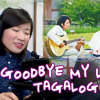 [TAGALOG]Goodbye My Love -Fated To Love You OST- by Marianne Topacio
