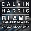 Calvin Harris - Blame Feat. John Newman (Chazza Moo Remix) [FREE DOWNLOAD]