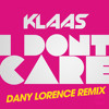 Klaas - I Dont Care (Dany Lorence Mix Preview)