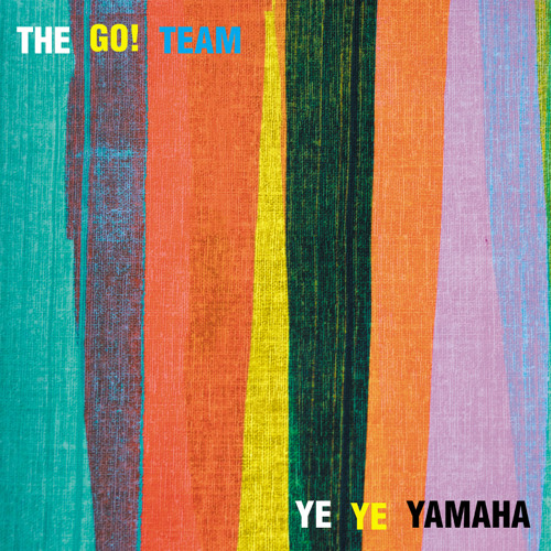 The Go! Team - Ye Ye Yamaha
