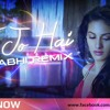 TU JO HAI (MR X) - DJ ABHI REMIX