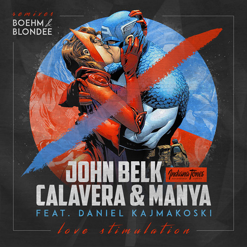 John Belk, Calavera & Manya feat. Daniel Kajmakoski - Love Stimulation (Blondee Remix)