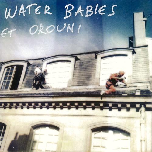 Split single Water Babies/Orouni