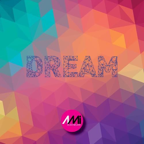 Alex Milani -Dream-
