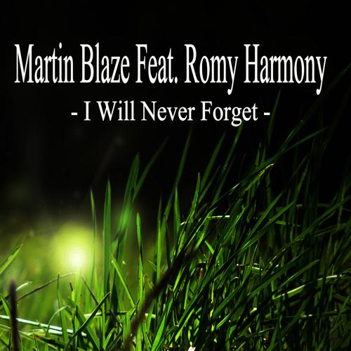 Martin Blaze Feat. Romy Harmony - I Will Never Forget