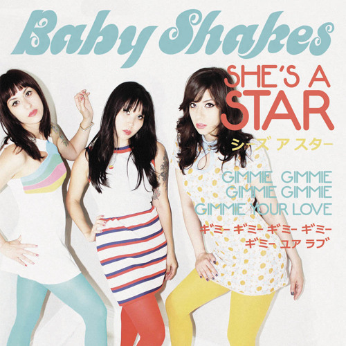 Baby Shakes - She's A Star