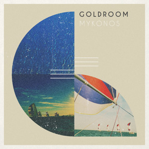 Mykonos (Fleet Foxes Cover) by Goldroom