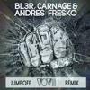 BL3R, Carnage & Andres Fresko - Jumpoff (VOVIII Remix)