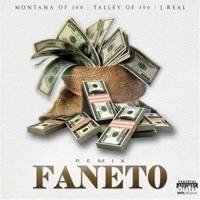Faneto Remix - Montana of 300 x TO3 x J Real