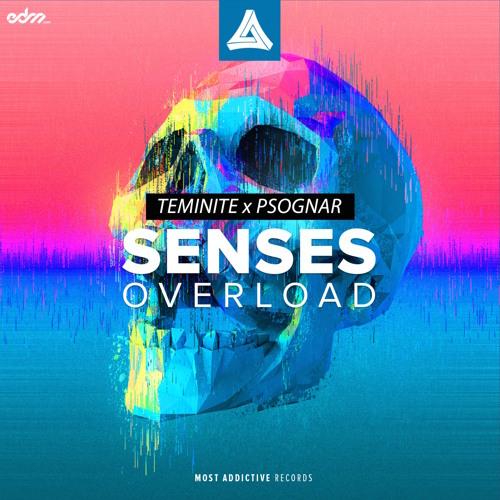Teminite & PsoGnar - Senses Overload [EDM.com Premiere]