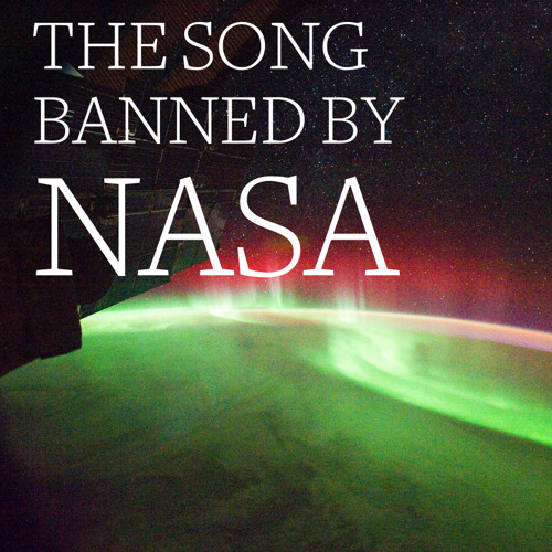 The Song Banned by NASA