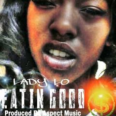 Lady Lo - Eatin Good (produced by Aspect Beats)