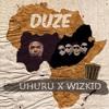 Uhuru Featuring Wizkid - Duze