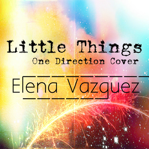 Little Things-One Direction (Cover) by Elena Vazquez ...