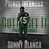 Gotta Get It (Ft. Sonny Blanca & Prod. By Jahka)