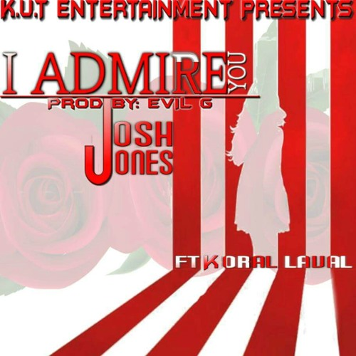 """I Admire You"" Feat Koral Laval Prod By: Evil G at Orlando Fl"