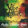 Bob Marley - Positive Vibration (Vibe Street Remix ft. HUFF)