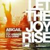 "Abigail feat. Toy Armada & DJ GRIND - ""Let The Joy Rise"" (Original Mix)"