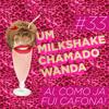 #33 - Ai como eu já fui cafona! Fashion Week