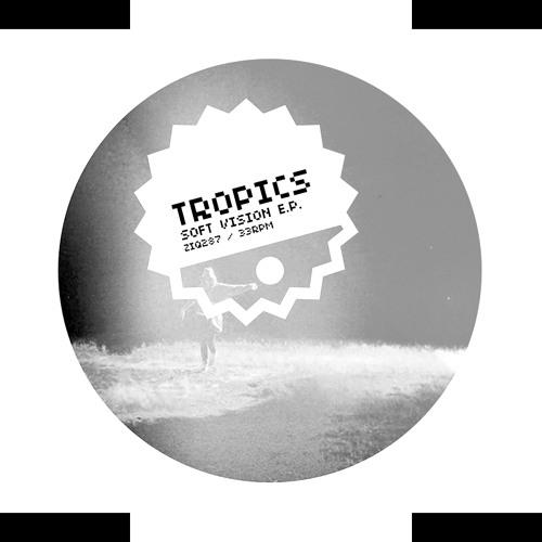Tropics Soft Vision Remix [Soft (Re)Vision]