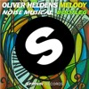 Oliver Heldens - Melody (Noise Musical Bootleg)