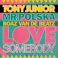 Tony Junior ft. Mr. Polska - Love Somebody