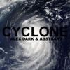 Alex Dark & Abstrakt - Cyclone (Original Mix)[Free Download]