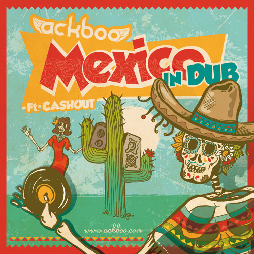 Ackboo - Mexico (Ft. Cashout)