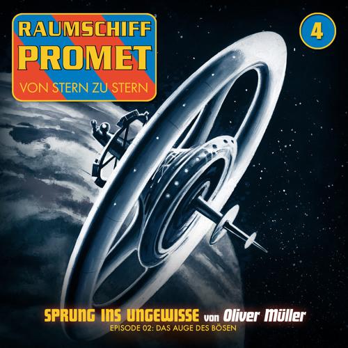 RAUMSCHIFF PROMET - Sprung ins Ungewisse 02 - Das Auge des Bösen