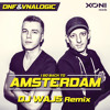 DNF & Vnalogic - I Go Back To Amsterdam (DJ WAJS Remix) Preview