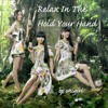 【Perfume】Relax In The Hold Your Hand【onigirmx】