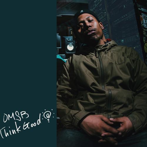 "OMSB ""Think Good""     (Prod by OMSB, Scratch by DJ YAZI)"