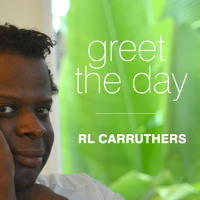 RL Carruthers - Greet The Day (Original Mix)