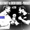 Gold Coast vs Drew Kruck - Podcast - #29 Carlos. Life lessons-Inspire others-Pressure