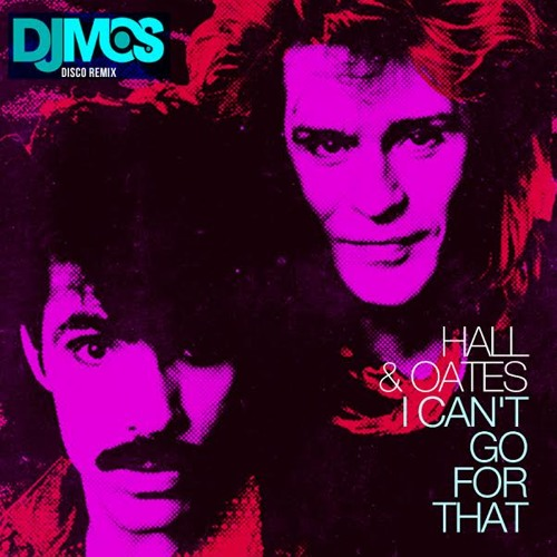 I Can't Go For That - DJ M.O.S Disco Remix