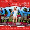 Hold Up Wait A Minute (Woo Woo) - Track Burnaz TRAP MIX