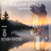 Hollow Coves - The Woods (Rami & Mitchell Southam Remix) [Dancing Pineapple Exclusive]