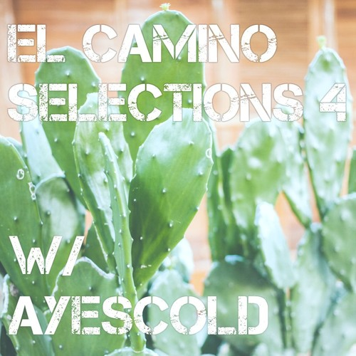 El Camino Selections ((( Vol. 4)))