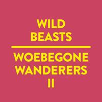 Wild Beasts Woebegone Wanderers II Artwork