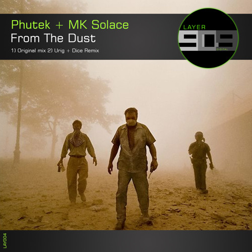 Phutek + MK Solace - From The Dust (OUT NOW ON LAYER 909)