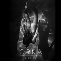 ØRKA Tell Me Artwork