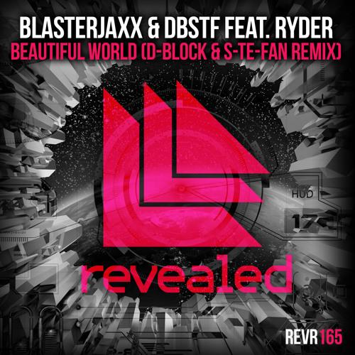 Blasterjaxx & DBSTF feat. Ryder - Beautiful World (D-Block & S-te-Fan Remix) (Preview)