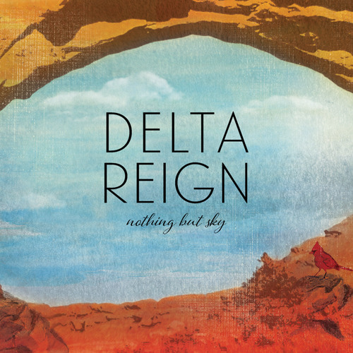 Delta Reign - Nothing But Sky