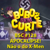 BSC#128 - Apocalipse! Não o do X-Men [podcast]